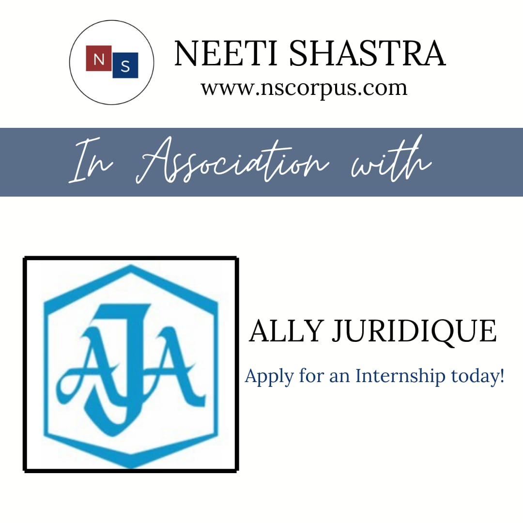 INTERNSHIP OPPORTUNITY WITH ALLY JURIDIQUE BY NEETISHASTRA