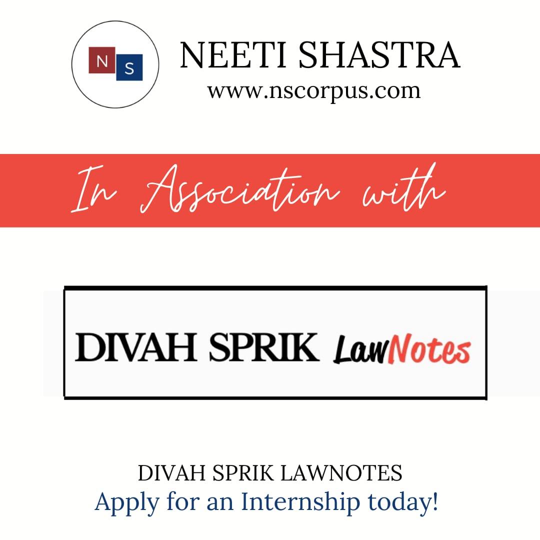 INTERNSHIP OPPORTUNITY WITH DIVAH SPRIK LAW NOTES LLP (ADVOCATE PRANAM PANKAJ) BY NEETISHASTRA