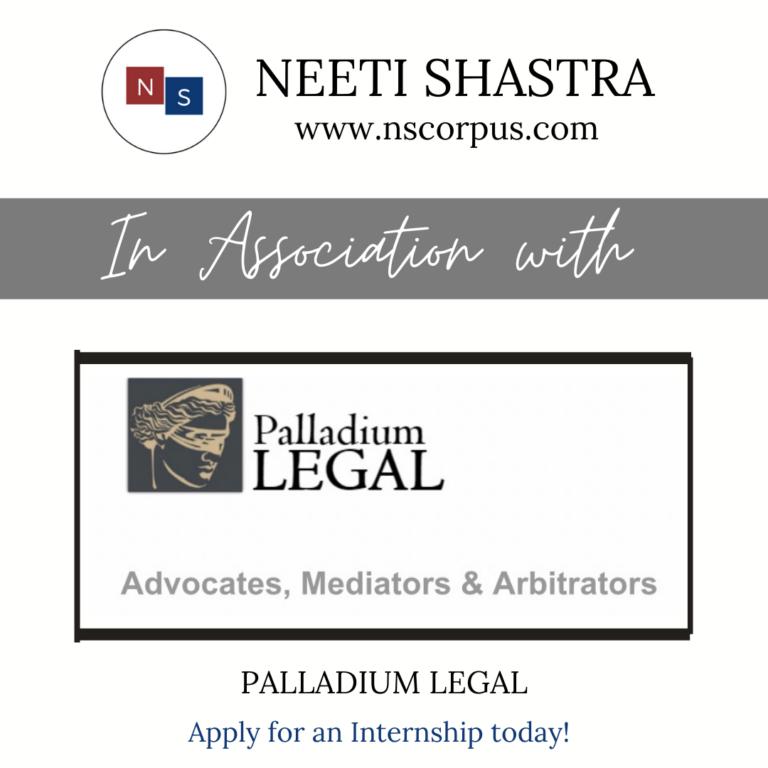INTERNSHIP OPPORTUNITY WITH PALLADIUM LEGAL BY NEETISHASTRA